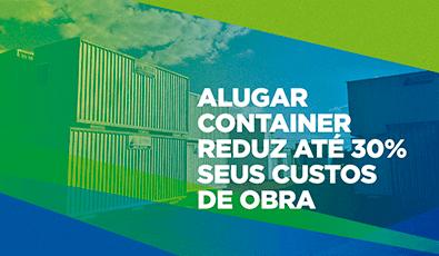 Alugar Container reduz em até 30% seus custos de obra