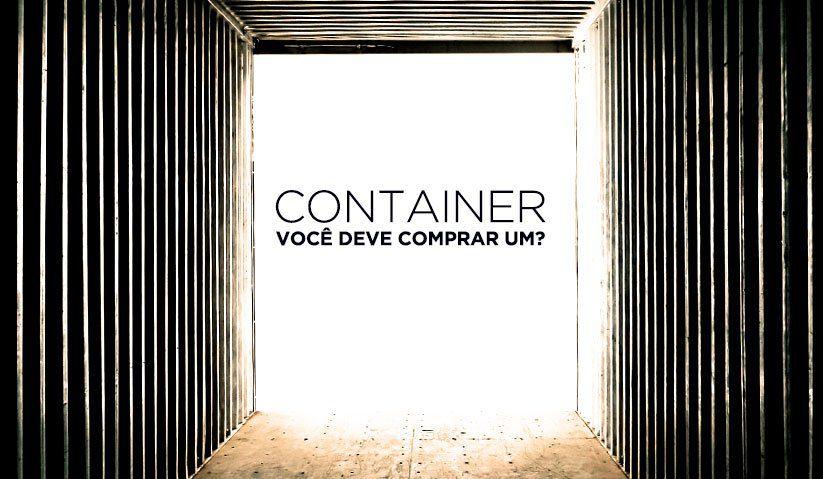 Capa artigo comprar container é uma boa?