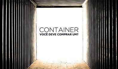 Comprar container é uma boa? Tiramos todas as suas dúvidas aqui