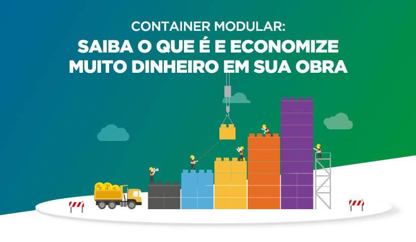 Imagem de capa do artigo Saiba o que é Container Modular e economize muito dinheiro em sua Obra