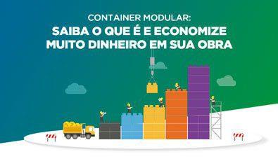 Container modular: saiba o que é e economize muito dinheiro no projeto